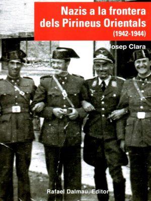 nazis-frontera-dels-pirineus-orientals-1942-1944-josep-clara-rafael-dalmau-editor